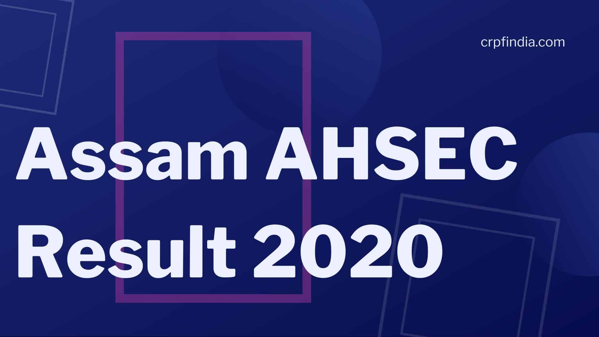 Photo of Assam AHSEC Result 2020 Assam Board 12th Class Exam Result Date