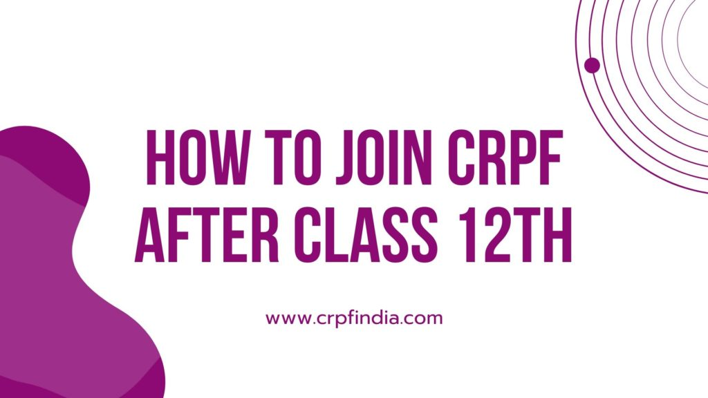 How to Join CRPF After Class 12th